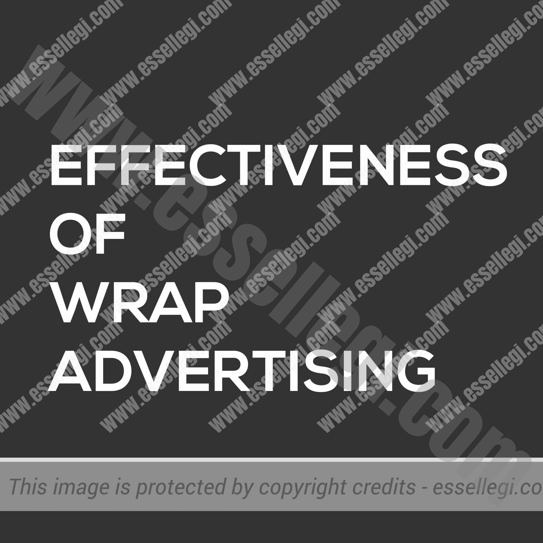EFFECTIVENESS OF WRAP ADVERTISING