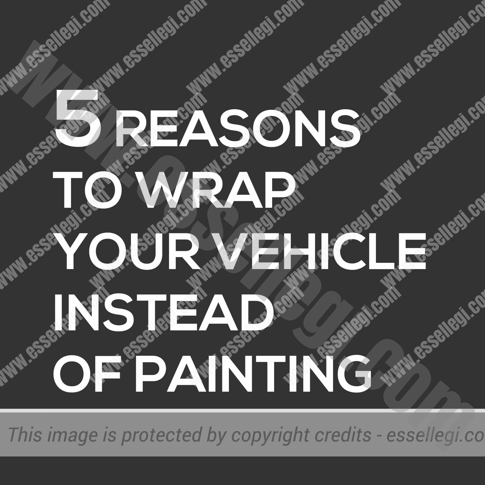 5 REASONS TO WRAP YOUR VEHICLE INSTEAD OF PAINTING