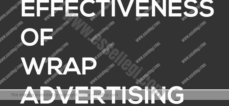 EFFECTIVENESS OF WRAP ADVERTISING